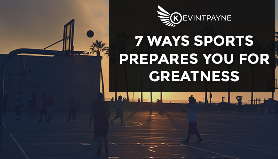 7-Ways-Sports-Prepares-You-For-Greatness