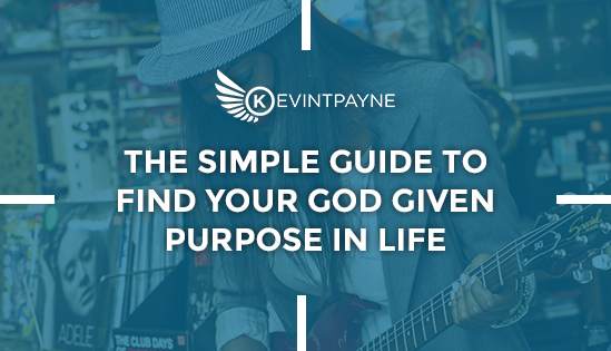 The-Simple-Guide-To-Find-Your-God-Given-Purpose-In-Life