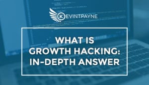 What Is Growth Hacking In Depth Answer