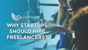 Why Startups Should Hire Freelancers?