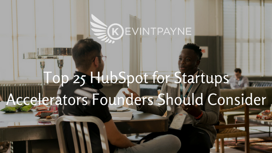 Top 25 HubSpot for Startups Accelerators Founders Should Consider