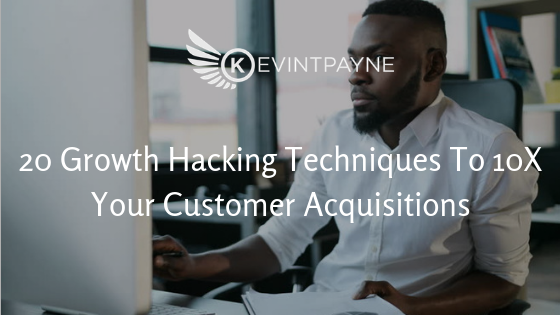Growth Hacking Techniques To 10X Your Customer Acquisitions