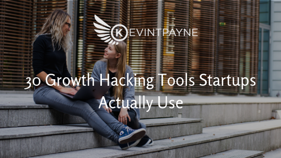 30 Growth Hacking Tools Startups Actually Use