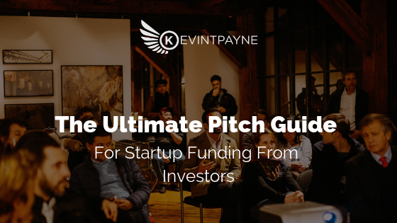 The Ultimate Pitch Guide for Startup Funding from Investors