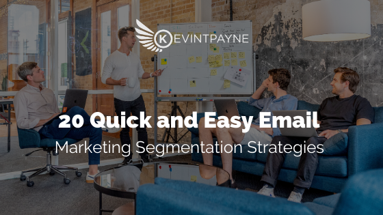 Email Marketing Segmentation Strategies