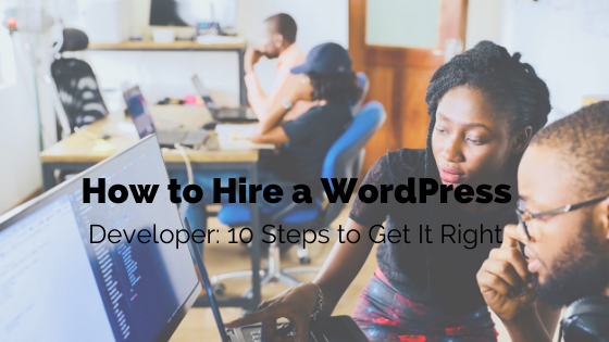 How to Hire a WordPress Developer