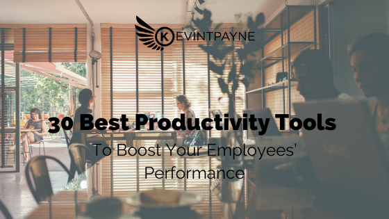 Best Productivity Tools to Boost Your Employees' Performance