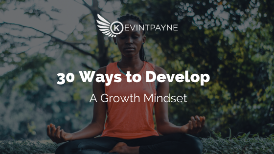 30 Ways to Develop a Growth Mindset